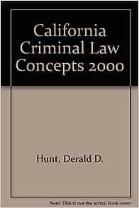 California Criminal Law Concepts 2014 Edition 14th Edition