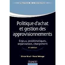 POLITIQUE D'ACHAT ET GESTION DES APPROVISIONNEMENTS 4E ÉD.