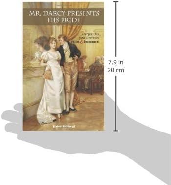 Mr Darcy Presents His Bride A Sequel To Jane Austens Pride And Prejudice By Helen Halstead