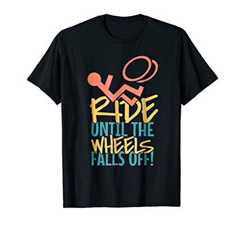 Wheels Fall Off T-shirt - 'Ride Until The Wheel Fall Off' Wheelchair Gift Shirt