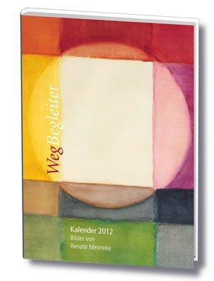 WegBegleiter Lichtöffnung: Taschenkalender 2012