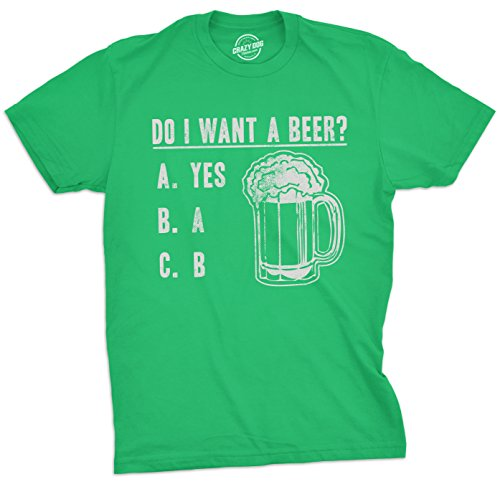 Mens Do I Want A Beer T Shirt Drinking Saint St Patricks Day Funny Graphic Tee (Green) - XXL