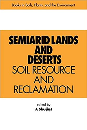 Book Semiarid Lands and Deserts: Soil Resource and Reclamation (Books in Soils, Plants, and the Environment)