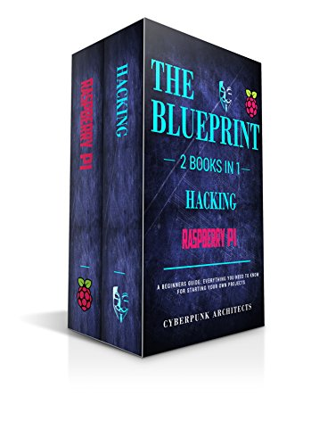 Amazon raspberry pi hacking 2 books in 1 the blueprint raspberry pi hacking 2 books in 1 the blueprint everything you need malvernweather Choice Image