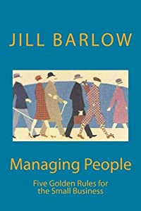 Managing People: Five Golden Rules for the Small Business by CreateSpace Independent Publishing Platform
