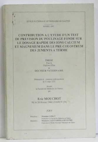 Contribution à l'étude d'un test de prévision du poulinage fondé sur le dosage rapide des ions calcium et magnesium dans le pre-colostrum des juments à terme (Dosage Calcium Magnesium)