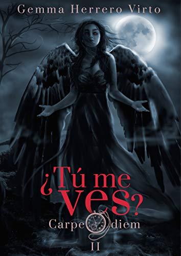 ¿Tú me ves? II: Carpe diem (Spanish Edition) de [Virto, Gemma Herrero]