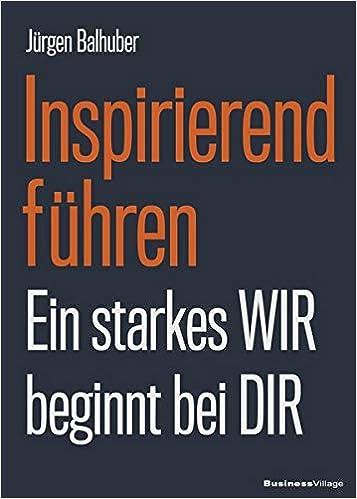Inspirierend führen: Ein starkes WIR beginnt bei DIR