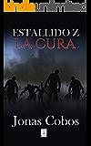 Estallido Z: La Cura (Mundo Zombie nº 2)
