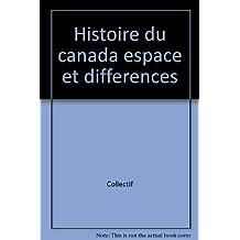 Histoire du canada: espace et différences