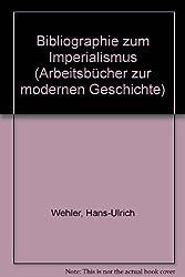 Bibliographie zum Imperialismus (Arbeitsbücher zur modernen Geschichte)