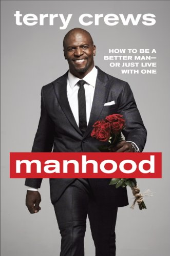 Manhood: How to Be a Better Man-or Just Live with One cover
