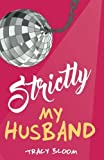 img - for Strictly My Husband by Tracy Bloom (2016-07-16) book / textbook / text book