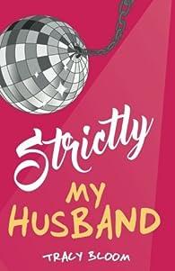 Strictly my husband par Tracy Bloom