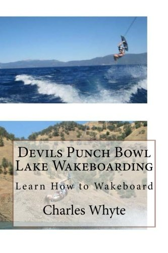 Devils Punch Bowl Lake Wakeboarding: Learn How to Wakeboard pdf epub