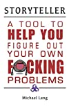 storyteller a tool to help you figure out your own f*cking problems