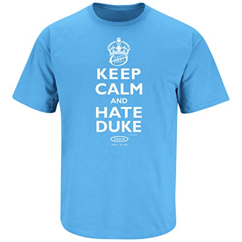 - Smack Apparel North Carolina Basketball Fans. - Keep Calm and Hate Duke blue T-Shirt (XXX-Large)