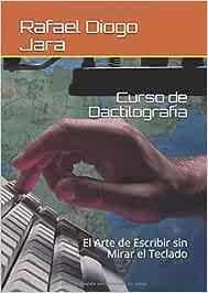 Curso de Dactilografía: El Arte de Escribir sin Mirar el Teclado ...