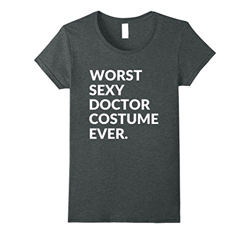 Womens Worst Sexy Doctor Costume Ever - Funny Halloween T-Shirt Large Dark Heather