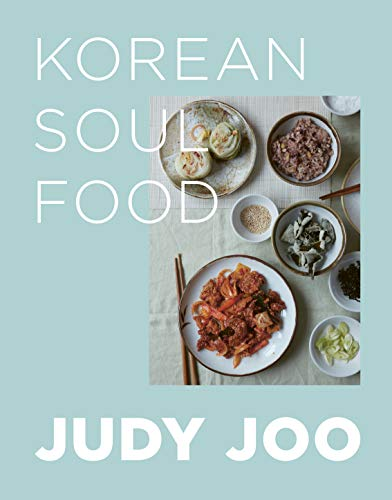 Korean Soul Food: Authentic dishes and modern twists by Judy Joo