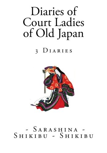 Diaries Of Court Ladies Of Old Japan Japanese Diaries Pdf By