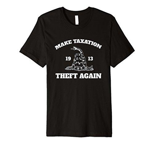 Mens Premium Slim Fit Libertarian Make Taxation Theft Again Shirt Xl Black