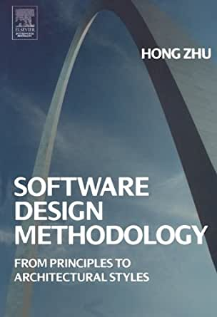 Software Design Methodology From Principles To Architectural Styles