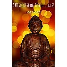 A Discourse on Establishing Mindfulness: Mahā Satipaṭṭhāna Sutta (Digha Nikaya 22)