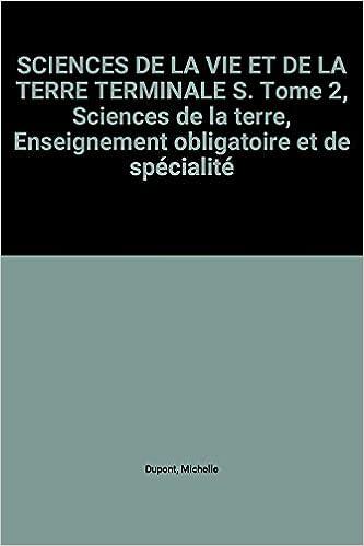 Livres gratuits SCIENCES DE LA VIE ET DE LA TERRE TERMINALE S. Tome 2, Sciences de la terre, Enseignement obligatoire et de spécialité pdf