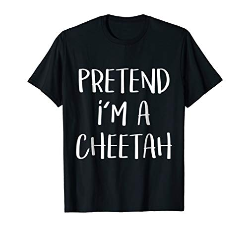 Pretend I'm A Cheetah Costume Funny Halloween Party T-Shirt for $<!--$16.85-->