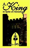 A King in Spite of Himself, Alan MacLeod, 1589398025