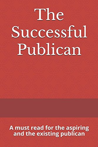 The Successful Publican: A must read for the aspiring and the existing publican