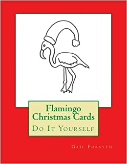 Flamingo Christmas Cards.Flamingo Christmas Cards Do It Yourself Gail Forsyth