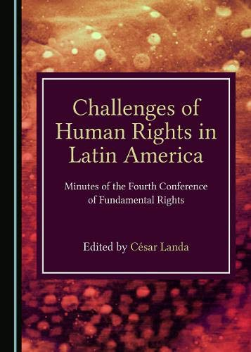 Challenges of Human Rights in Latin America: Minutes of the Fourth Conference of Fundamental Rights