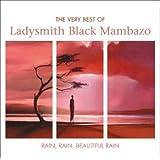 Rain Rain Beautiful Rain - The Very Best Of Ladysmith Black Mambazo