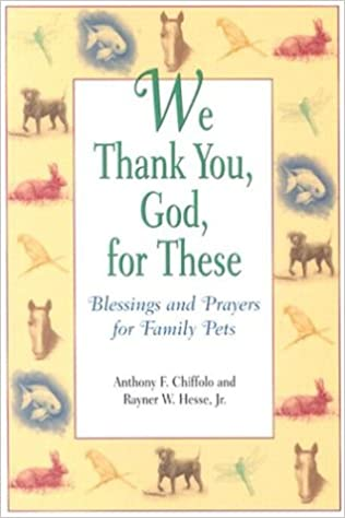 We Thank You, God, for These: Blessings and Prayers for