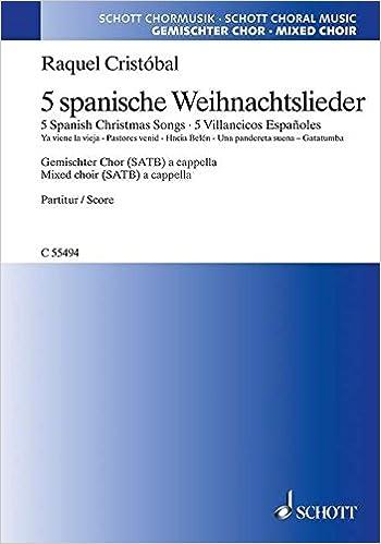 Spanische Weihnachtslieder.5 Spanische Weihnachtslieder Gemischter Chor Satb A Cappella