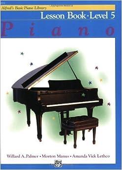 Book Alfred's Basic Piano Course Lesson Book, Bk 5 by Willard A. Palmer (Jun 1 1983)