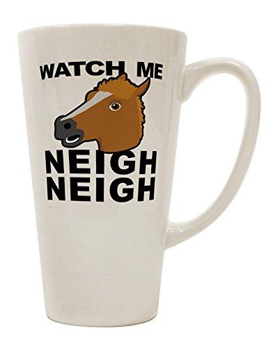 TooLoud Watch Me Neigh Neigh 16 Ounce Conical Latte Coffee Mug ()