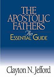 The Apostolic Fathers (Essential Guide)