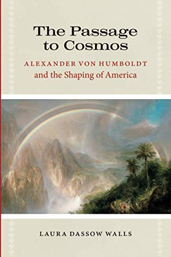 (The Passage to Cosmos: Alexander von Humboldt and the Shaping of America )