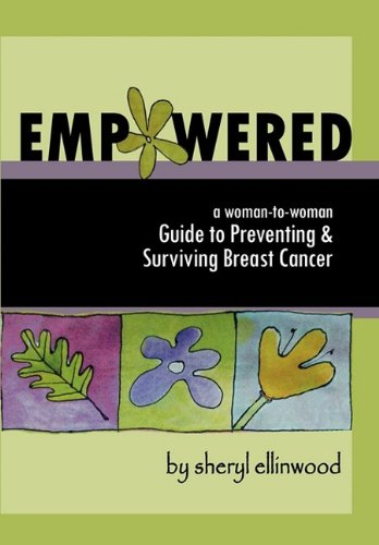 (Empowered: A Woman-to-Woman Guide to Preventing and Surviving Breast Cancer)