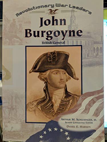 (John Burgoyne: British General (Revolutionary War Leaders))