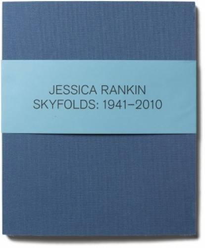 Jesica Rankin - Skyfolds 1941-2010