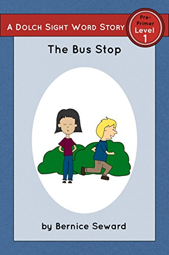 The Bus Stop: Dolch Pre-Primer, Level 1 (Dolch Pre-Primer Sight Word Stories Book 7)