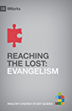 Reaching the Lost: Evangelism (9Marks: Healthy Church Study Guides)