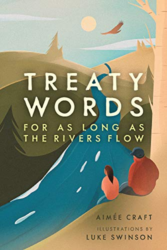 Book Cover: Treaty Words: For As Long As the Rivers Flow
