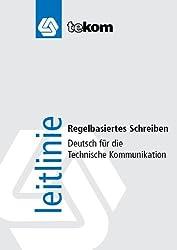 Regelbasiertes Schreiben: Deutsch für die Technische Kommunikation