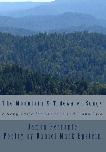The Mountain & Tidewater Songs: A Song Cycle for Baritone and Piano Trio (Steeplechase Chamber (Chamber Trio)