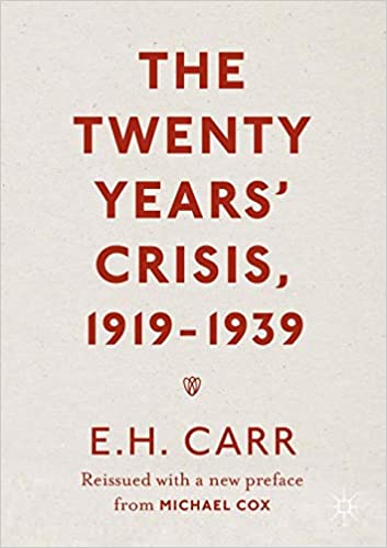 The Twenty Years Crisis, 1919-1939: An Introduction to the Study of International Relations